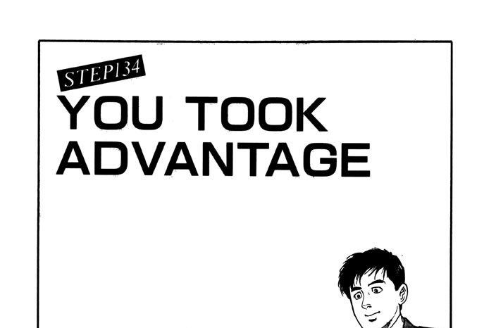 STEP134 YOU TOOK ADVANTAGE